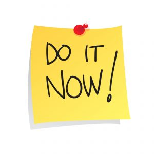 To paraphrase Jack Canfield - Do it now!